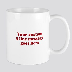 Three Line Custom Message Mugs